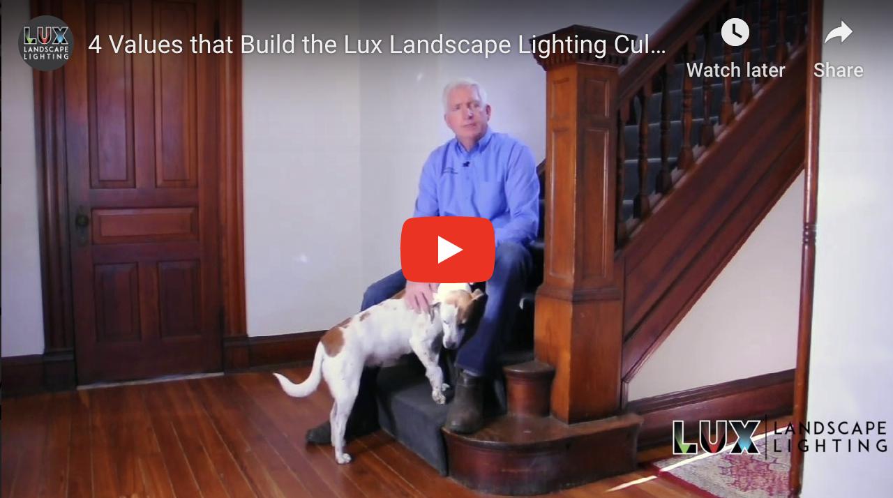 4 Values that Build the Lux Landscape Lighting Culture